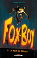 Fox-Boy T1 - Par Laurent Lefeuvre - Delcourt