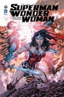 Superman/Wonder Woman T1 & T2 - Par Soule, Daniel, Tomasi & Mahnke - Urban Comics