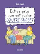 Est-ce qu'on pourrait parler d'autre chose ? - Par Roz Chast - Éd. Gallimard