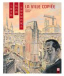 La Ville copiée - Par Matthias Gnehm - Urban China