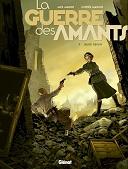 La Guerre des amants, tomes 1, 2 et 3 - Par Jack Manini & Olivier Mangin - Glénat