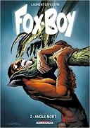 Fox-Boy T. 2 - Angle Mort - Par Laurent Lefeuvre - Delcourt
