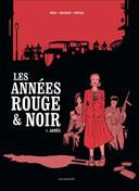 Les Années rouge et noir T.1 : Agnès - Par Didier Convard, Pierre Boisserie et Stéphane Douay - Ed. Les Arènes BD