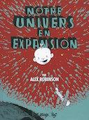 Notre univers en expansion - Par A. Robinson - Futuropolis