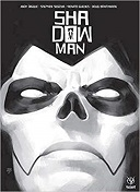 Shadowman - Par Andy Diggle - Stephen Segovia - Doug Braithwaite & Renato Guedes - Bliss Comics - Collection Valiant