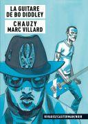 La Guitare de Bo Diddley - Par Marc Villard & Chauzy - Rivages - Casterman