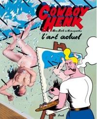 """Herr Seele (""""Cowboy Henk"""") : « Dès le début de notre carrière, nous avons toujours pensé : """"Art"""". »"""