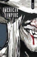 American Vampire Intégrale T. 1 – Scott Snyder, Stephen King, Raphael Albuquerque & collectif – Urban Comics