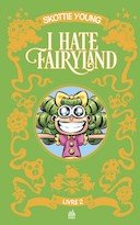 I Hate Fairyland Intégrale T. 2 - Par Skottie Young - Urban Comics