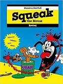 """Squeak the Mouse"" de Mattioli (Revival), une parodie de cartoon trash et jubilatoire"
