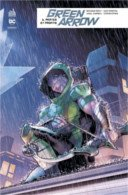 Green Arrow Rebirth T6 - Par Benjamin Percy & Collectif - Urban Comics