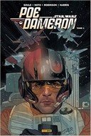 Star Wars : Poe Dameron T.1 – Par Charles Soule, James Robinson, Phil Noto & Tony Harris – Panini Comics