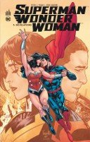 Superman/Wonder Woman T3 - Par Peter J. Tomasi, Doug Mahnke & Collectif - Urban Comics
