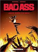 Bad Ass : Jack Goes to Hell - Par Herik Hanna & Redec - Delcourt Comics