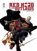 Red Hood & The Outlaws - Par Scott Lobdell, Dexter Soy - Urban Comics