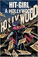 Hit-Girl à Hollywood – Par Kevin Smith & Pernille Ørum – Panini Comics