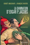 « La Damnation d'Edgar P. Jacobs » : l'indispensable biographie.