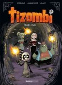 Tizombi T. 4 : Mondes cruels - Par Cazenove et William - Bamboo