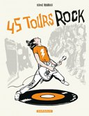 45 tours rock – Par Hervé Bourhis – Dargaud