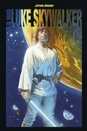 Je suis Luke Skywalker – Collectif – Panini Comics