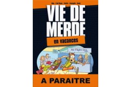 Vie de merde T. 4 : en vacances - Par Hipo, Fred Diamz, Valette, Passaglia, Guedj - Jungle/Michel Lafon