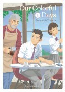 Our Colorful Days T.1 - Par Gengoroh Tagame - Akata