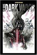 Je suis Dark Vador – Collectif – Panini Comics