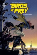 Birds of Prey Rebirth T. 3 - Par Julie & Shawna Benson - Urban Comics