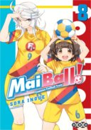 Mai Ball ! - Feminine Football Team T. 7 & T. 8 - Par Sora Inoue - Ototo