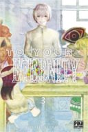 To Your Eternity T3 – Par Yoshitoki Oima - Pika Édition