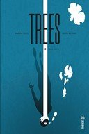 Trees T2 - Par Warren Ellis et Jason Howard - Urban Comics
