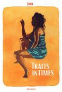 Traits Intimes - Par Joub - Vide Cocagne