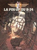 La Pin-Up du B24, T. 2 - Par Manini et Chevreau - Editions grand Angle - Bamboo