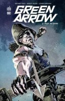 Green Arrow T5 - Par Benjamin Percy, Patrick Zircher & Szymon Kudranski - Urban Comics