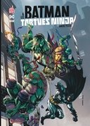 Batman & les Tortues Ninja T1 - Par James Tynion IV et Freddie Williams II - Urban Comics