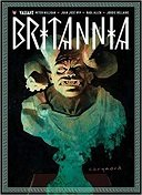 Britannia T. 1 - Par Peter Milligan - Juan José Ryp & Raûl Allén - Bliss Comics - Collection Valiant