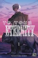 To Your Eternity T1 – Yoshitoki Oima - Pika