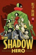 The Shadow Hero - Par Gene Luen Yang & Sonny Liew - Urban China