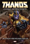 Thanos : Là-haut, un dieu écoute - Jim Starlin, Rob Williams & Ron Lim - Panini Comics