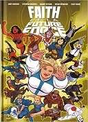 Faith et la future force - Par Jody Houser, Stephen Segovia & Barry Kitson - Bliss Comics