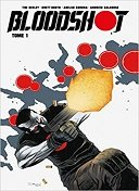 Bloodshot T. 1 - Par Tim Seeley, Brett Booth, Adelso Corona, Tomas Giorello - Bliss Comics - Collection Valiant