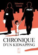 Chronique d'un kidnapping - Par Sébastien Girard - Editions Félès