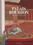 Palais Bourbon, les coulisses de l'Assemblée nationale - Par Kokopello- Dargaud