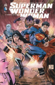 Superman/Wonder Woman T1 & T2 - Par Soule, Daniel, Tomasi & Mahnke - Urban Comics