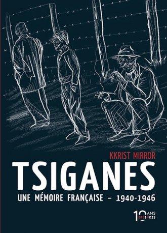 En 1946, dans la France libérée, les Tsiganes restèrent enfermés dans les camps de concentration où ils étaient incarcérés depuis 1940