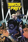Birds of Prey Rebirth T. 1 & T. 2 - Par Julie & Shawna Benson - Urban Comics